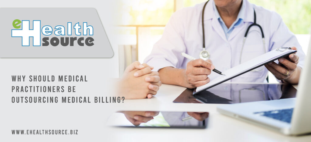 why should medical practitioners be outsourcing medical billing