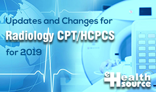 Updates and Changes for Radiology CPT/HCPCS for 2019