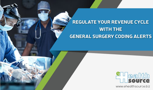 Regulate your Revenue Cycle with The General Surgery Coding Alerts
